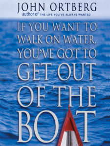 Ortberg_If-you-Want-to-Walk-on-Water