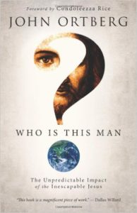 Ortberg_Who-Is-This-Man