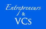 Entrepeneus & VCs